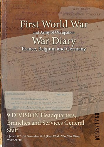 9 DIVISION Headquarters, Branches and Services General Staff: 1 June 1917 - 31 December 1917 (First World War, War Diary, WO95/1740)