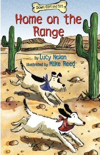 Home on the Range (Down Girl and Sit Series) by Nolan, Lucy A. (2014) Paperback
