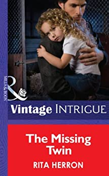 The Missing Twin (Mills & Boon Intrigue) (Guardian Angel Investigations: Lost and Found, Book 1) by [Herron, Rita]