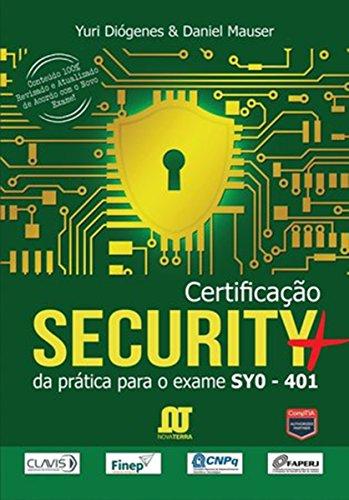 Certificação Security+: Da prática para o exame SYO-401 (Portuguese Edition) por Yuri Diógenes