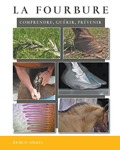 La Fourbure: Comprendre, Guerir, Prevenir