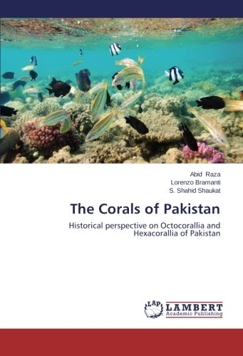 The Corals of Pakistan: Historical perspective on Octocorallia and Hexacorallia of Pakistan