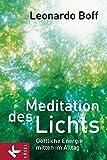 Meditation des Lichts: Göttliche Energie mitten im Alltag