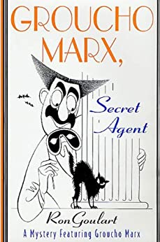 Groucho Marx, Secret Agent: A Mystery Featuring Groucho Marx (Mysteries Featuring Groucho Marx Book 5) (English Edition) di [Goulart, Ron]