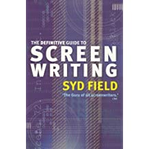 The Definitive Guide to Screen Writing by Field, Syd (2003) Paperback