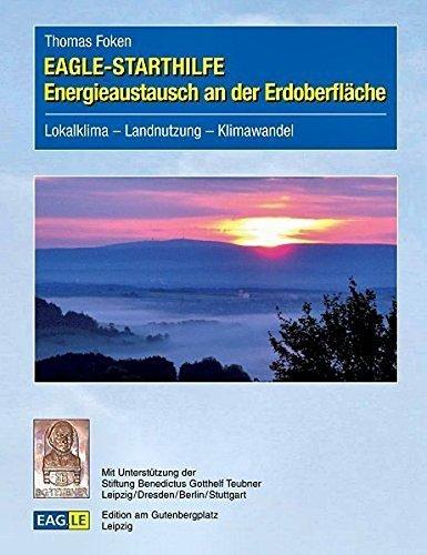 EAGLE-STARTHILFE Energieaustausch an der Erdoberfl???che by Thomas Foken (2013-06-10)