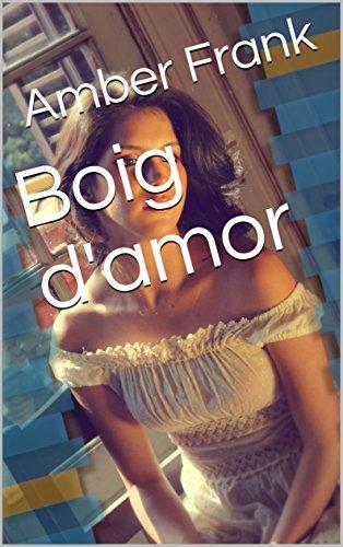 Boig d'amor (Catalan Edition) por Amber Frank