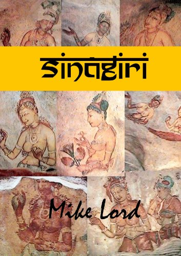 free kindle book Sinagiri: Rajah Kasyapu and the Frescoes at Singiriya