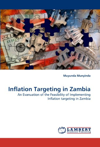 Inflation Targeting in Zambia: An Evanuation of the Feasibility of Implementing Inflation targeting in Zambia