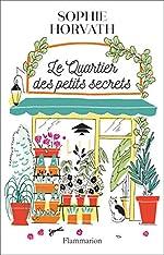 Le Quartier des petits secrets de Sophie Horvath