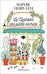 Le quartier des petits secrets par Sophie Horvath