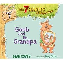 Goob and His Grandpa (7 Habits of Happy Kids)