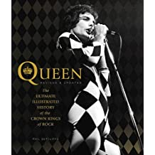 Queen, Revised & Updated: The Ultimate Illustrated History of the Crown Kings of Rock by Phil Sutcliffe (2015-08-01)