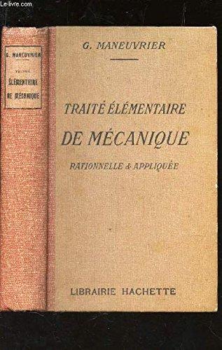 TRAITE ELEMENTAIRE DE MECANIQUE RATIONNELLE ET APPLIQUEE