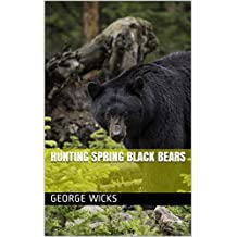 Hunting Spring Black Bears (Montana Hunting Book 1) (English Edition)