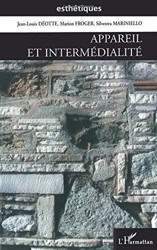 Appareil et intermédialité par Jean-Louis Déotte