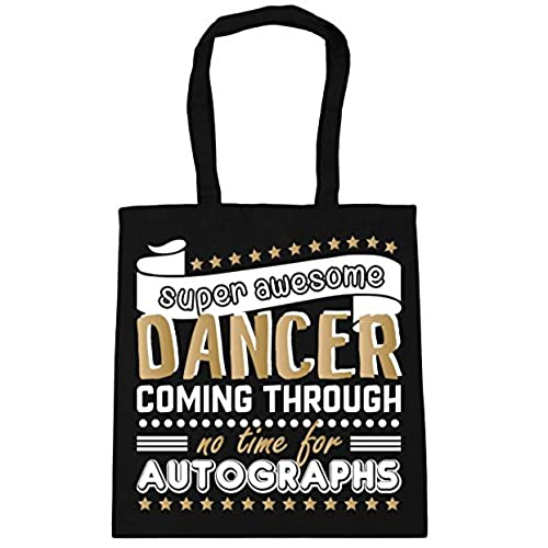 HippoWarehouse Super Awesome Dancer Coming Through No Time For Autographs  Dancing Tote Shopping Gym Beach Bag 42cm x38cm, 10 litres