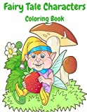 Fairy Tale Characters - Coloring Book: An Adult & kids Coloring Books with Fun, Relaxing,  Beautiful Coloring Pages