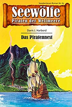 Seewölfe - Piraten der Weltmeere 65: Das Piratennest