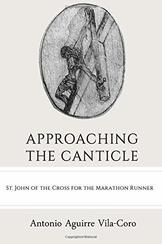approaching-the-canticle-st-john-of-the-cross-for-the-marathon-runner-by-antonio-aguirre-vila-coro-25-apr-2015-paperback