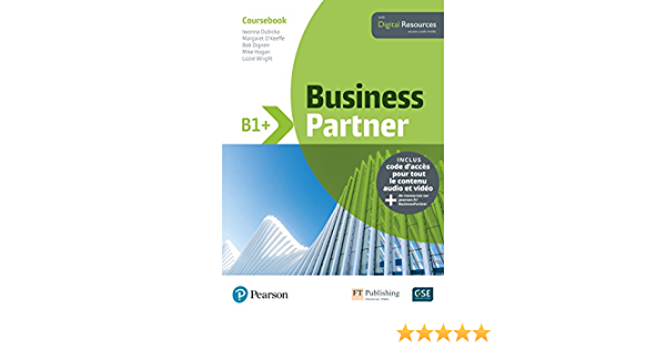 Amazon Fr Business Partner B1 Coursebook Digital Resources Dignen Bob Dubicka Iwonna O Keeffe Margaret Hogan Mike Wright Lizzie Livres