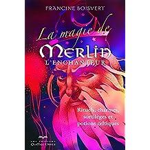 La magie de Merlin l'enchanteur (3e édition)