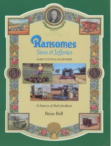 Ransomes Sims & Jefferies: Agricultural Engineers by Brian Bell (1901-01-01)