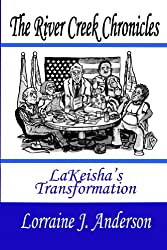 The River Creek Chronicles: LaKeisha's Transformation