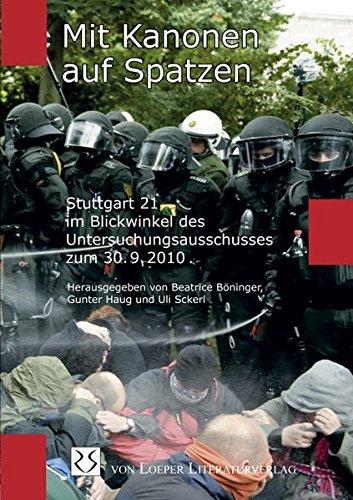 Mit Kanonen auf Spatzen: Stuttgart 21 im Blickwinkel des Untersuchungsausschusses zum 30.9.2010