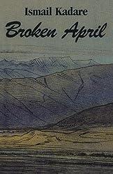 Broken April by Ismail Kadare (1998-06-16)