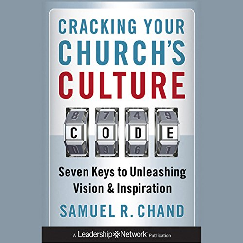 Cracking Your Church's Culture Code: Seven Keys to Unleashing Vision and Inspiration  Audiolibri