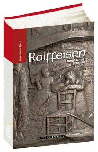 Raiffeisen : Biographie