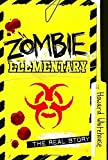 Zombie Elementary: The Real Story by Whitehouse, Howard (2014) Hardcover