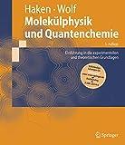Molekülphysik und Quantenchemie: Einführung in die experimentellen und theoretischen Grundlagen (Springer-Lehrbuch)