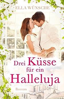 Drei Küsse für ein Halleluja von [Wünsche, Ella]
