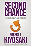Second Chance: for Your Money, Your Life and Our World | Robert Kiyosaki