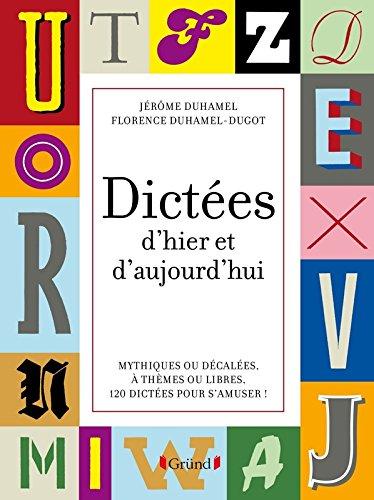 Dictées d'hier et d'aujourd'hui par Jérôme DUHAMEL