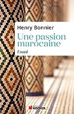 Une passion marocaine de Henry Bonnier