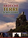Ardèche, Terre d'histoire - Histoire de l'Ardèche et de l'ancien Vivarais
