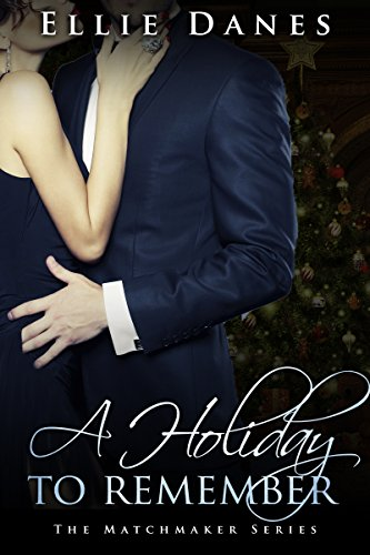 A Holiday to Remember: A Matchmaker Billionaire Christmas