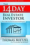 The 14 Day Real Estate Investor: How to Buy Your First Investment Small Property by Thomas Mietzel (2013-09-05)