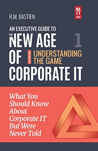 Understanding the Corporate IT Strategy Game: What You Should Know But Were Never Told (The Executive Leadership Guide to the New Age of Corporate Information Technology Book 1) (English Edition)