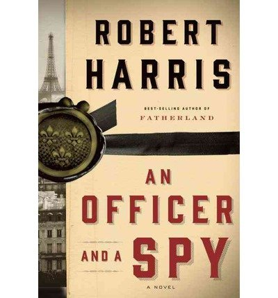 { AN OFFICER AND A SPY - STREET SMART } By Harris, Robert ( Author ) [ Jan - 2014 ] [ Hardcover ]