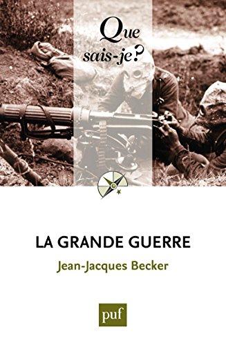La Grande Guerre: « Que sais-je ? » n° 326