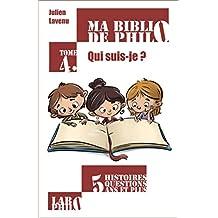 Ma Biblio de philo -  Tome 4: Qui suis-je?
