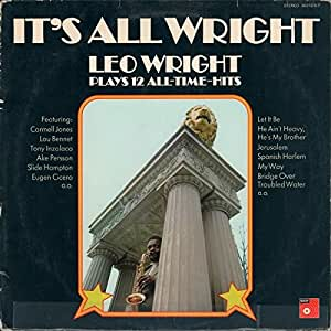 Leo Wright Featuring: Carmell Jones / Lou Bennett / Tony Inzalaco / Åke Persson / Slide Hampton / Eugen Cicero - ItŽs All Wright - Plays 12 All-Time-Hits - BASF - 20 21375-7