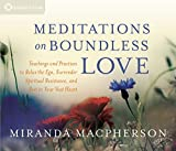 Meditations on Boundless Love: Teachings and...
