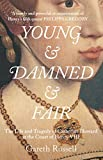 Young and Damned and Fair: The Life and Tragedy of Catherine Howard at the...