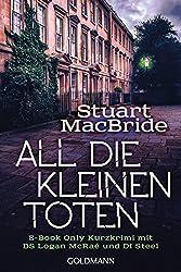 All die kleinen Toten: E-Book Only Kurzkrimi mit DS Logan McRae und DI Steel (Kindle Single)