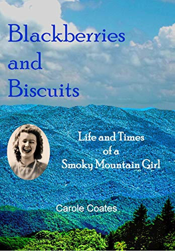 Blackberries and Biscuits: Life and Times of a Smoky Mountain Girl (English Edition)